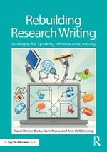 Rebuilding Research Writing : Strategies for Sparking Informational Inquiry - Nanci Werner-Burke