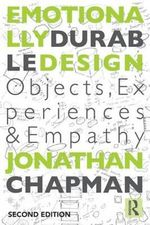 Emotionally Durable Design : Objects, Experiences and Empathy - Jonathan Chapman
