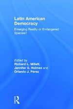 Latin American Democracy : Emerging Reality or Endangered Species?