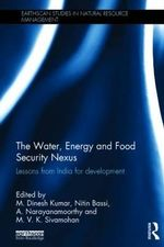 The Water, Energy and Food Security Nexus : Lessons from India for Development