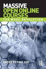 Massive Open Online Courses : The MOOC Revolution