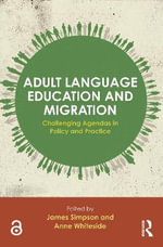 Adult Language Education and Migration : Challenging Agendas in Policy and Practice