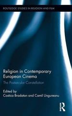 Religion in Contemporary European Cinema : The Postsecular Constellation
