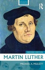 Martin Luther - Michael A. Mullett