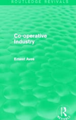 Co-Operative Industry : Routledge Revivals - Ernest Aves