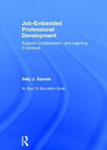 Job-Embedded Professional Development : Support, Collaboration, and Learning in Schools - Sally J. Zepeda