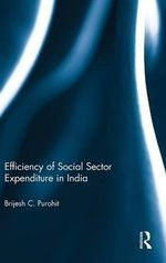 Efficiency of Social Sector Expenditure in India - Brijesh C. Purohit