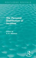 The Personal Distribution of Incomes : Routledge Revivals