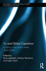 History of the Global Tin Industry : The Devil's Metal