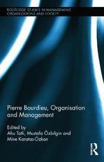 Pierre Bourdieu, Organization, and Management - Ahu Tatli
