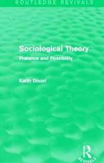 Sociological Theory : Pretence and Possibility - Keith Dixon