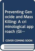 Preventing Genocide and Mass Killing : A Criminological Approach - Taylor B. Seybolt