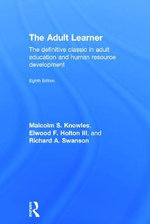 The Adult Learner - Malcolm S. Knowles
