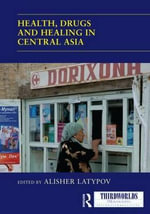 Health, Drugs and Healing in Central Asia