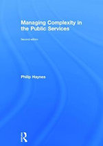 Managing Complexity in the Public Services - Philip Haynes
