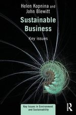 Sustainable Business : Key Issues - Helen Kopnina