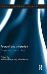 Football and Migration : Perspectives, Places, Players