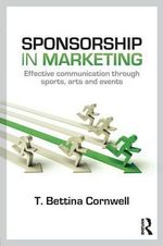 Sponsorship in Marketing : Effective Communication through Sports, Arts and Events - T.Bettina Cornwell