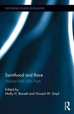 Sainthood and Race : Marked Flesh, Holy Flesh