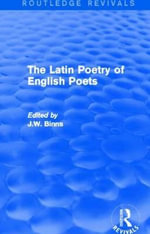 The Latin Poetry of English Poets : Routledge Revivals - J. W. Binns