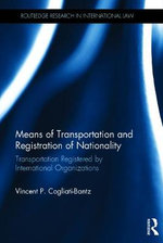 Means of Transportation and Registration of Nationality : Transportation Registered by International Organizations - Vincent P. Cogliati-Bantz