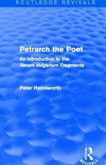 Petrarch the Poet : An Introduction to the 'Rerum Vulgarium Fragmenta' - Peter Hainsworth