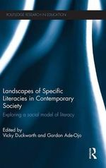 Landscapes of Specific Literacies in Contemporary Society : Exploring a social model of literacy