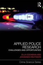 Applied Police Research : Challenges and opportunities