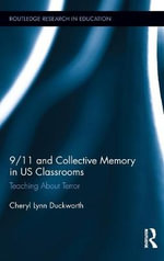 9/11 and Collective Memory in US Classrooms : Teaching About Terror - Cheryl Lynn Duckworth