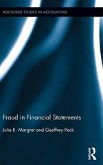Fraud in Financial Statements : Routledge Studies in Accounting - Julie E. Margret