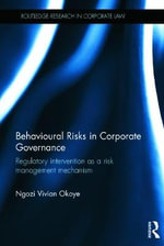 Behavioural Risks in Corporate Governance : Regulatory Intervention as a Risk Management Mechanism - Ngozi Vivian Okoye