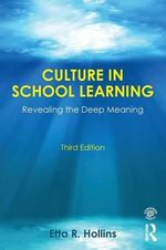 Culture in School Learning : Revealing the Deep Meaning - Etta R. Hollins
