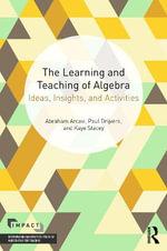 The Teaching and Learning of Algebra : IMPACT: Interweaving Mathematics Pedagogy and Content for Teaching - Abraham Arcavi
