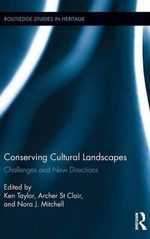 Conserving Cultural Landscapes : Challenges and New Directions