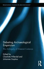 Debating Archaeological Empiricism : The Ambiguity of Material Evidence