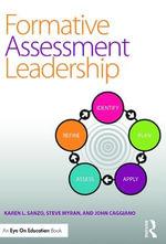 Formative Assessment Leadership : Identify, Plan, Apply, Assess, Refine - Karen L. Sanzo