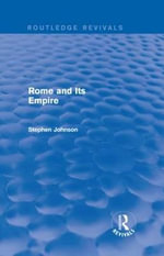 Rome and its Empire - Stephen Johnson