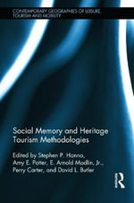 Social Memory and Heritage Tourism Methodologies : Contemporary Geographies of Leisure, Tourism and Mobility