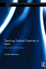 Teaching Tactical Creativity in Sport : Research and Practice - Daniel Memmert