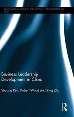 Business Leadership Development in China : Routledge Studies in the Growth Economies of Asia - Shuang Ren