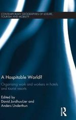 A Hospitable World? : Contemporary Geographies of Leisure, Tourism and Mobility