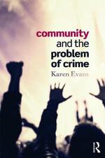 Community and the Problem of Crime - Karen Evans