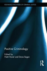 Positive Criminology : Routledge Frontiers of Criminal Justice