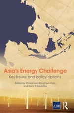 Asia's Energy Challenge : Key Issues and Policy Options
