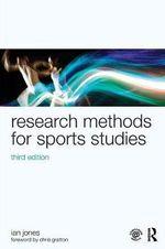 Research Methods for Sports Studies : Third Edition - Ian Jones