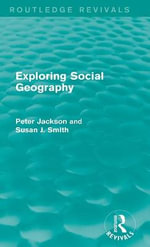 Exploring Social Geography : Routledge Revivals - Peter A. Jackson