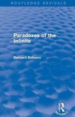 Paradoxes of the Infinite : Routledge Revivals - Bernard Bolzano