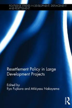 Resettlement Policy in Large Development Projects : Routledge Studies in Development, Displacement and Resettlement