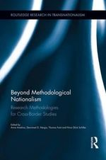 Beyond Methodological Nationalism : Research Methodologies for Cross-Border Studies