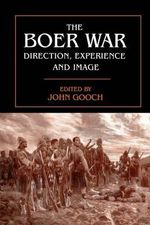 The Boer War : Direction, Experience and Image